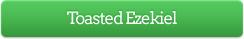 Toasted Ezekiel