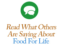 Read What Others Are Saying About Food For Life