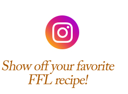 Show off your favorite FFL recipe!