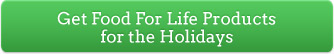 Get Food For Life Products for the Holidays