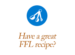 Have a great FFL recipe?