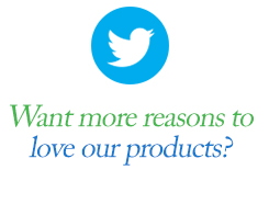 Want more reasons to love our products?