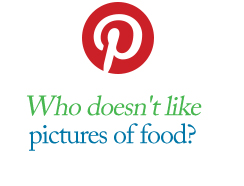 Pinterest | Who doesn't like pictures of food?