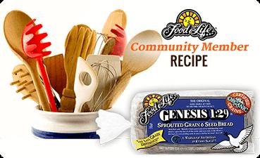 Community Member Recipe Using Food For Life Genesis 1:29 Bread