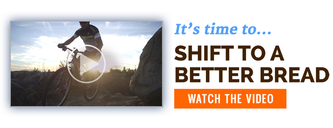 It's time to Shift to A Better Bread - Click to watch the video